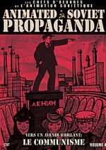 Jaquette Animated Soviet Propaganda Volume 4 : Vers un avenir brillant : le communisme EPUISE/OUT OF PRINT