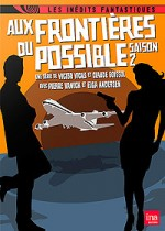 Jaquette Aux fronti�res du possible : saison 2