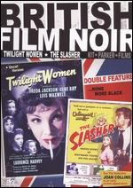 Jaquette British Film Noir: Twilight Women / The Slasher