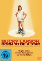 Jaquette Bucky Larson: Born to Be a Star