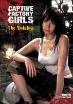 Jaquette Captive Factory Girls: The Violation