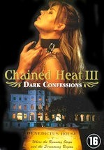 Jaquette CHAINED HEAT 3 DARK CONFESSIONS EPUISE/OUT OF PRINT
