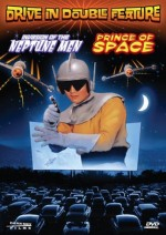 Jaquette Drive in Movie Double Feature : Prince of Space/Invasion of the Neptune Men
