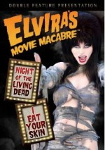 Jaquette Elvira's Movie Macabre: Night of the Living Dead / I Eat Your Skin