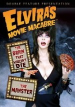 Jaquette Elvira's Movie Macabre: The Brain That Wouldn't Die / The Manster