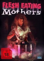 Jaquette Flesh Eating Mothers  (Blu-Ray+DVD)