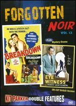 Jaquette Forgotten Noir, Vol. 13: Breakdown / Eye Witness
