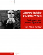 Jaquette L'Homme invisible de James Whale Soties pour une terreur figurative