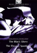 Jaquette MARIA BEATTY FETISH FILMS COLLECTION VOL. ONE BLACK GLOVE/ELEGANT SPANKING