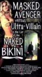 Jaquette MASKED AVENGER VS. ULTRA VILLAIN IN THE LAIR OF THE NAKED BIKINI
