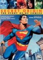 Jaquette Secret Origin: The Story of DC Comics