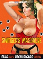 Jaquette Swinger's Massacre - Plus The Lost Films Of Uschi Digard