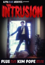 Jaquette The Intrusion Plus the Lost Films of Kim Pope