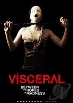 Jaquette Visceral - Between the Ropes of Madness