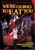Pochette We're Going to Eat You! - DVD  Zone 1